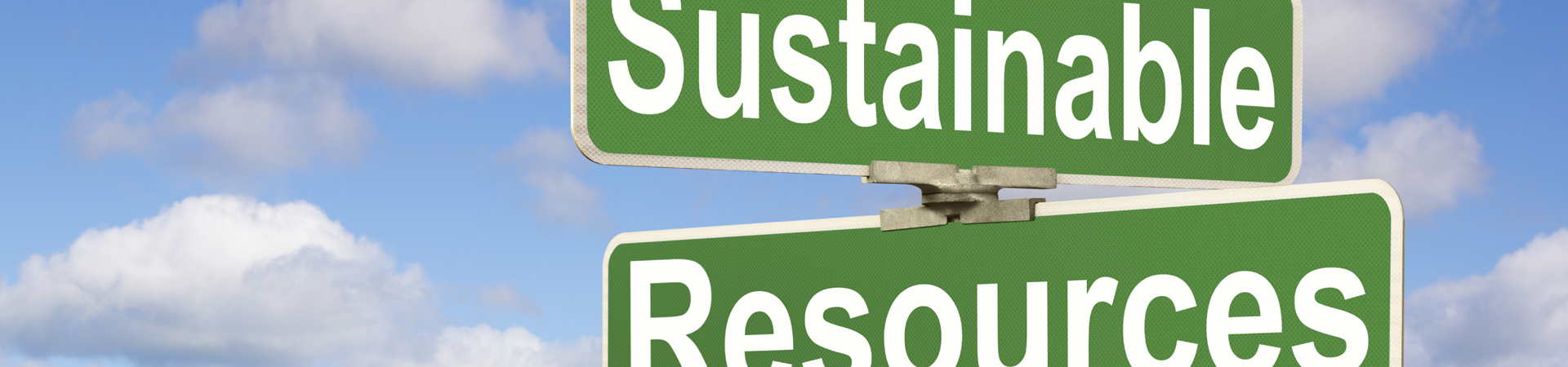 Signs saying sustainable and resorces